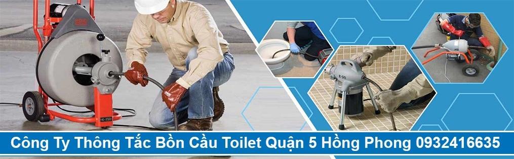 Công Ty Thông Tắc Bồn Cầu Toilet Quận 5 Hồng Phong 0932416635